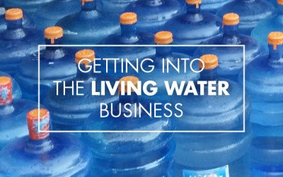 Getting into the Living Water Business