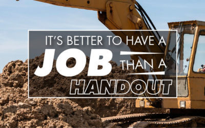 It's Better to Have a Job Than A Handout