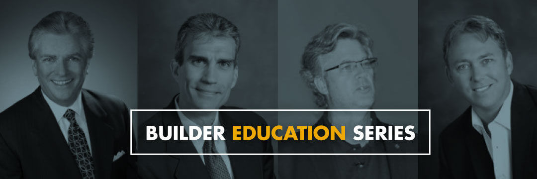 Builder Education Series With The Industry's Top Consultants