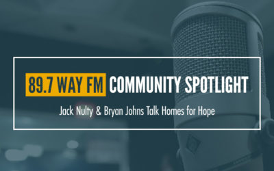 Homes for Hope featured on 89.7 WAY-FM Community Spotlight