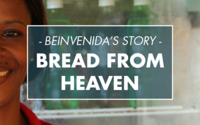 "Beinvenida's Story – ""Bread from Heaven"""