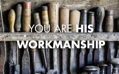 You Are His Workmanship