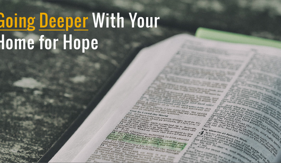 Going Deeper With Your Home for Hope