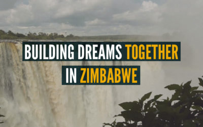 Building Dreams Together in Zimbabwe