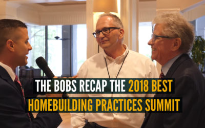 Bob Schultz and Bob Whitten Recap the 2018 Best Home Building Practices Summit