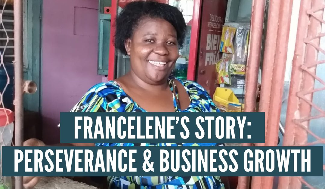 Francelene's Story:  Perseverance & Business Growth
