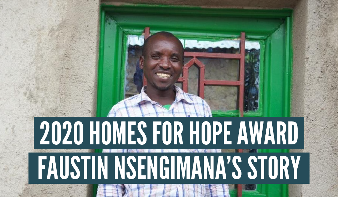 2020 Homes for HOPE Award | Faustin Nsengimana's Story | Rwanda